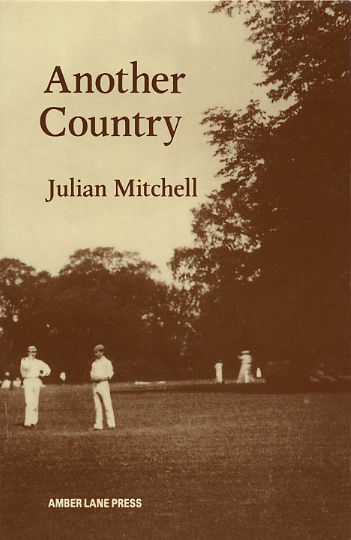 Another Country by Julian Mitchell, published by Amber Lane Press