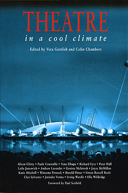 Theatre in a Cool Climate edited by Vera Gotlieb and Colin Chambers publisher  Amber Lane Press