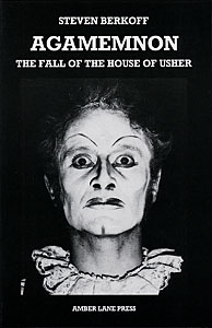 Agamemnon / The Fall of the House of Usher by Steven Berkoff ISBN: 1872868010 published by Amber Lane Press