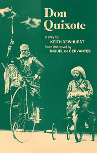 Don Quixote by Keith Dewhurst ISBN: 0906399378 publisher Amber Lane Press