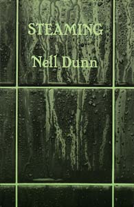 Steaming by Nell Dunn ISBN: 0906399300 published by Amber Lane Press