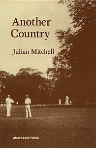 Another Country by Julian Mitchell published by Amber Lane Press