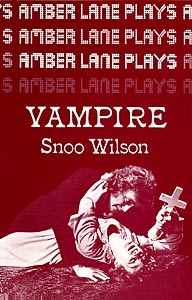 Vampire by Snoo Wilson publisher Amber Lane Press