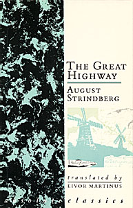 The Great Highway by August Strindberg translated by Eivor Martinus publisher Amber Lane Press