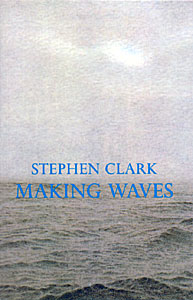 Making Waves by Stephen Clark ISBN: 187286838X publisher Amber Lane Press